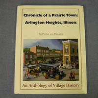Chronicles of a Prairie Town: Arlington Heights, Illinois
